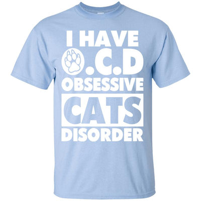 I Have Obsessive Cats Disorder T-Shirt-T-Shirts-FreakyPet