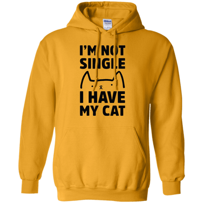 I Am Not Single I Have A Cat Hoodie