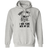 Sorry I Can't I Have Plans With My Cat. Hoodie-FreakyPet