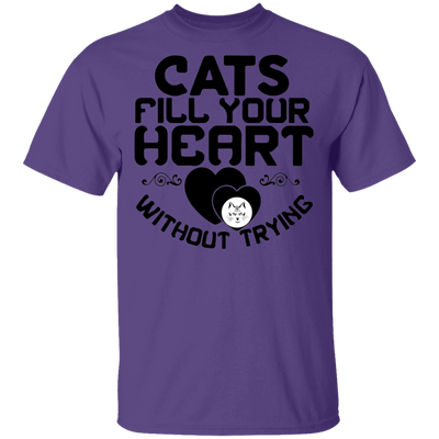 Cats Fill Your Heart Without Trying T-Shirt-T-Shirts-FreakyPet
