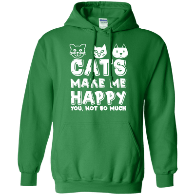 Cats Make Me Happy - You Not So Much Hoodie-Sweatshirts-FreakyPet