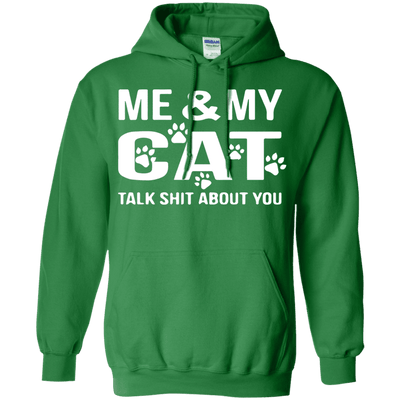 Me And My Cat Talk Shit About You Hoodie-Sweatshirts-FreakyPet