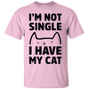 I Am Not Single! I Have My Cat T-Shirt