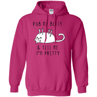 Rub My Belly And Tell Me I Am Pretty Hoodie-FreakyPet