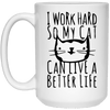 I Work Hard So My Cat Can Live A Better Life Mug-Drinkware-FreakyPet