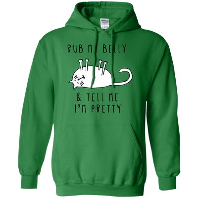 Rub My Belly And Tell Me I Am Pretty Hoodie