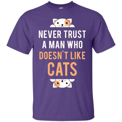 Never Trust A Man Who Doesn't Like Cats T-Shirt-FreakyPet
