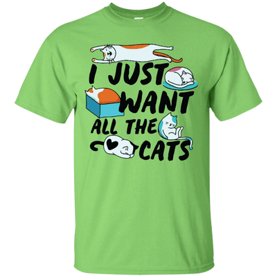 I Just Want All The Cats T-Shirt