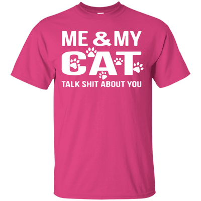Me And My Cat Talk Shit About You T-Shirt-T-Shirts-FreakyPet