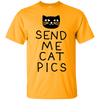 Send Me Cat Pics T-Shirt