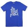 The Trend Is Your Friend Blue T-Shirt (Size Unisex LG)