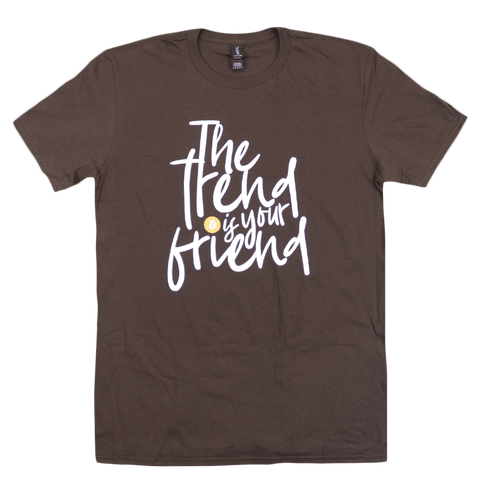 The Trend Is Your Friend Brown T-Shirt (Size Unisex LG)