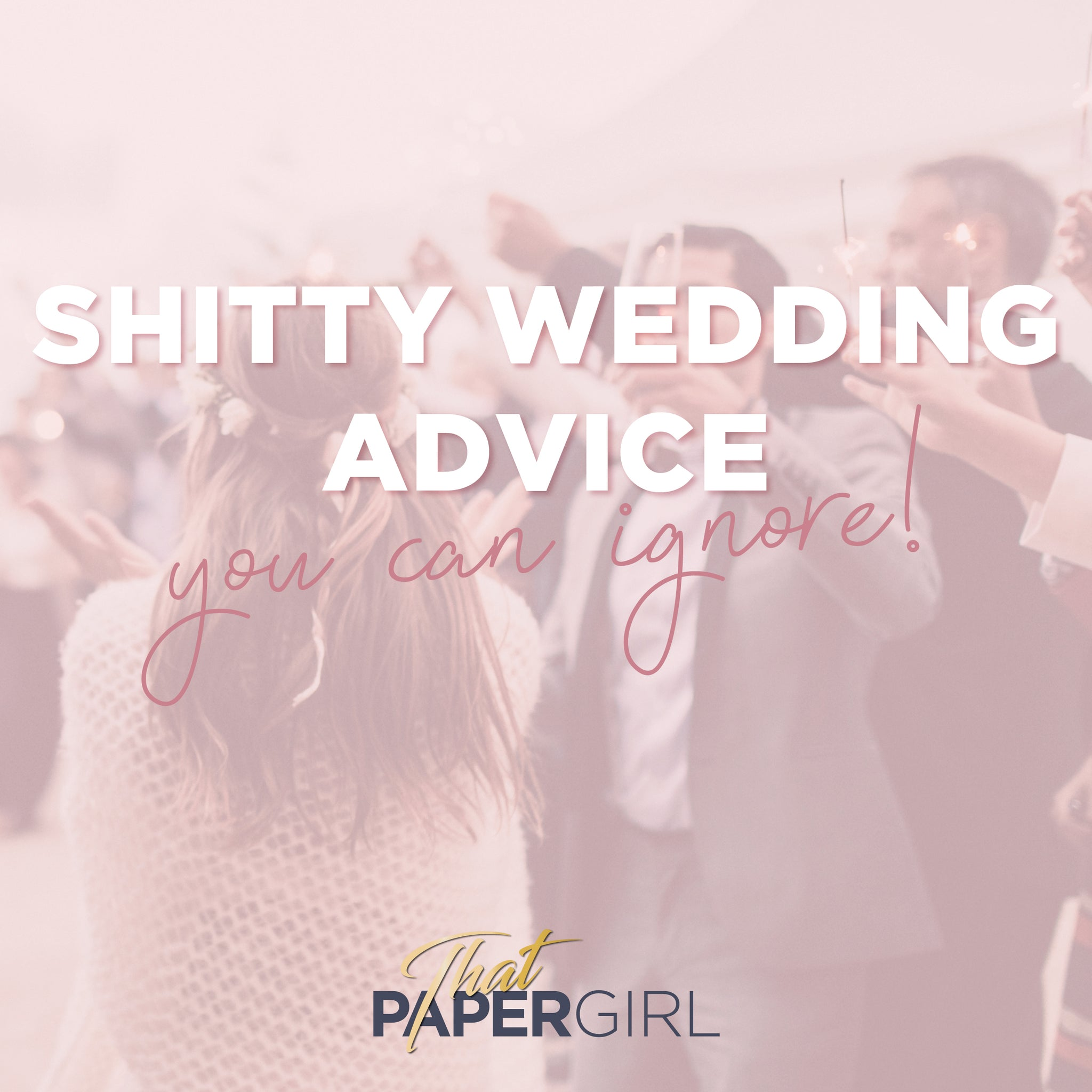 Shitty Wedding Advice You Can Ignore