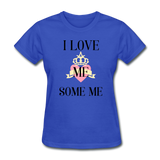 love Me Some Me Women's T-Shirt - royal blue