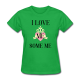 love Me Some Me Women's T-Shirt - bright green