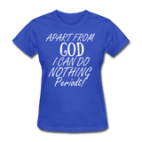 Apart From God Women's T-Shirt - royal blue