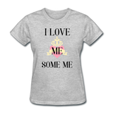 love Me Some Me Women's T-Shirt - heather gray
