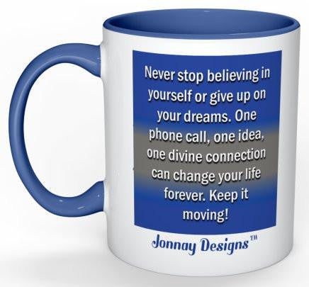 Never Stop Believing Coffee Mug - 11 oz-Coffee Mug-Jonnay Designs, LLC-Jonnay Designs™