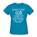 Apart From God Women's T-Shirt - turquoise