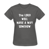 Make A Way Women's T-Shirt - charcoal