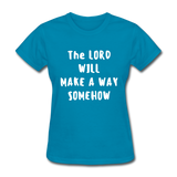Make A Way Women's T-Shirt - turquoise