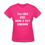 Make A Way Women's T-Shirt - fuchsia