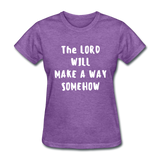 Make A Way Women's T-Shirt - purple heather