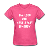 Make A Way Women's T-Shirt - heather pink