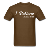 I Believe Unisex Classic T-Shirt - brown