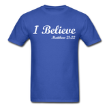 I Believe Unisex Classic T-Shirt - royal blue