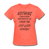 Love of God Women's T-Shirt - heather coral