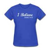 I Believe Women's T-Shirt - royal blue