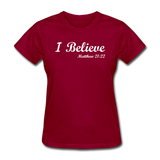 I Believe Women's T-Shirt - dark red
