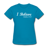 I Believe Women's T-Shirt - turquoise