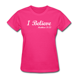 I Believe Women's T-Shirt - fuchsia