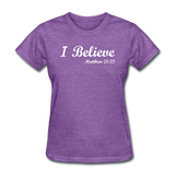 I Believe Women's T-Shirt - purple heather