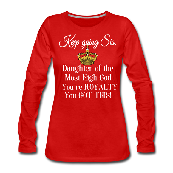 Keep Going Sis Women's Premium Long Sleeve T-Shirt - red
