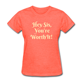 Hey SIs Women's Premium T-Shirt - heather coral