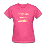 Hey SIs Women's Premium T-Shirt - heather pink