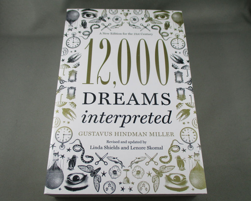 12,000 Dreams Interpreted Book - Gustavus Hindman Miller (N043)