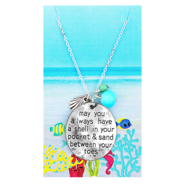 May you always have a shell in your pocket and the sand between your Toes Necklaces