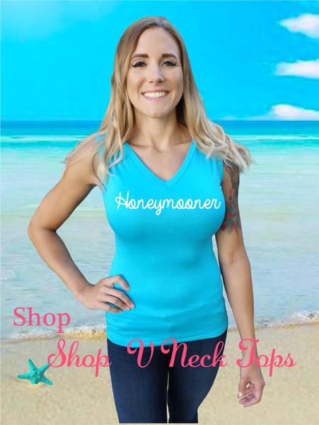 Beach Honeymoon Sleeveless V Neck Top-Choose Your Color and Quote