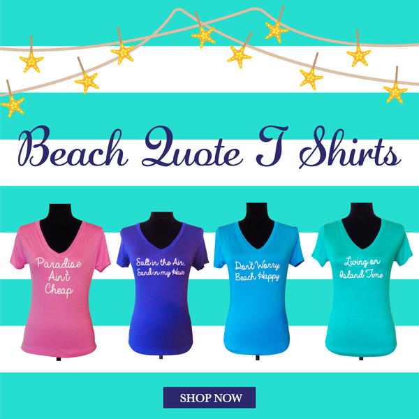Beach Quote T Shirt-Design Your Own