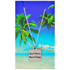 Don't Worry Beach Happy Necklaces