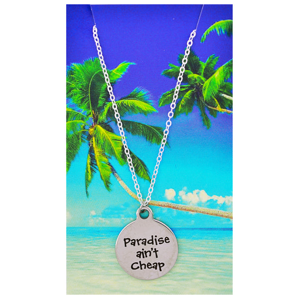 Paradise Ain't Cheap Necklaces