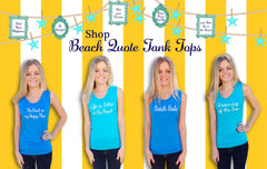 Life is Better at the Beach Quote Tank Top