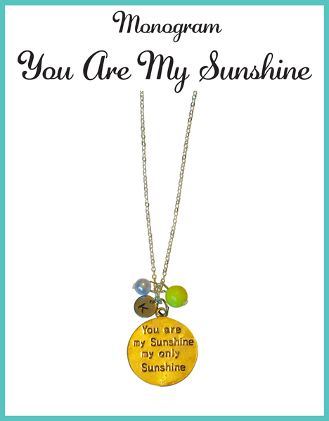 Custom Monogram You are My Sunshine Necklaces