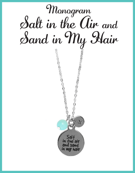 Custom Monogram Salt in the Air and Sand in my Hair Necklaces
