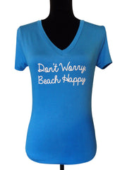 Dont Worry Beach Happy Quote T Shirt