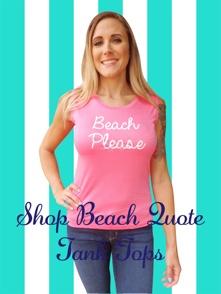 Beach Please Quote Tank Top